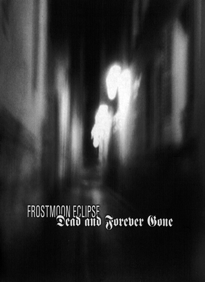"""09FROSTMOON ECLIPSE  """"Dead and forever gone"""""""