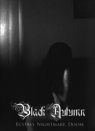 "21BLACK AUTUMN  ""Ecstasy, nightmare, doom"""